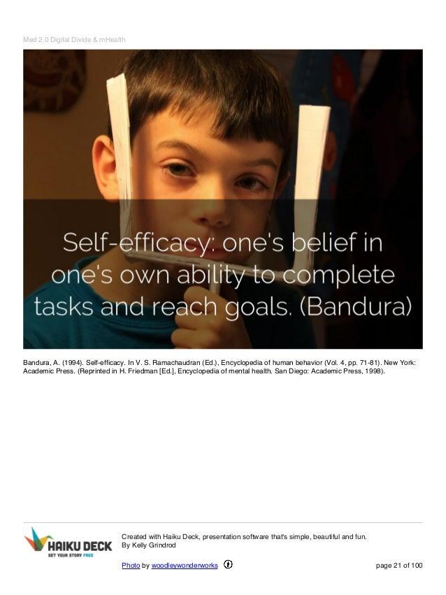 Med 2.0 Digital Divide & mHealth Bandura, A. (1994). Self-efficacy. In V. S. Ramachaudran (Ed.), Encyclopedia of human beh...