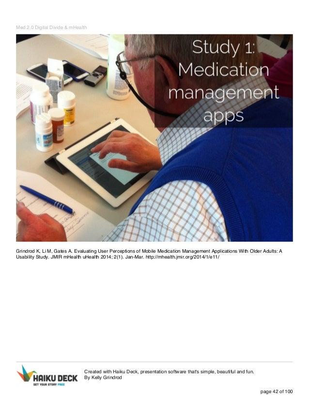 Med 2.0 Digital Divide & mHealth Grindrod K, Li M, Gates A. Evaluating User Perceptions of Mobile Medication Management Ap...