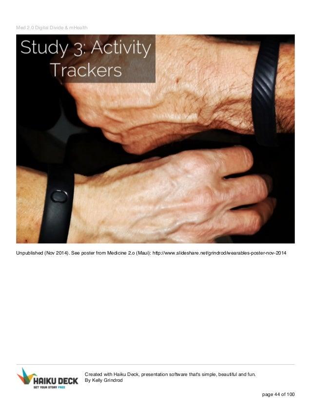 Med 2.0 Digital Divide & mHealth Unpublished (Nov 2014). See poster from Medicine 2.o (Maui): http://www.slideshare.net/gr...