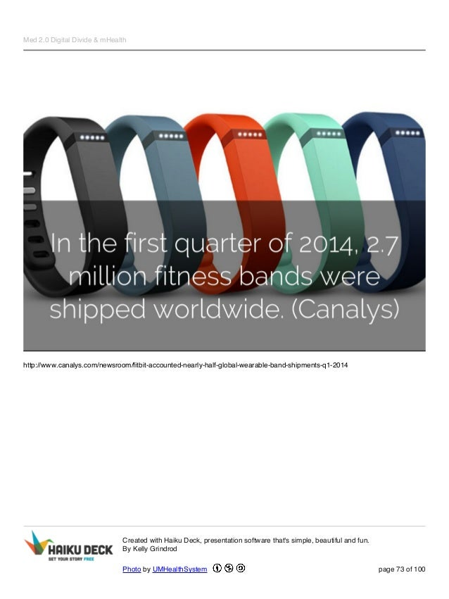 Med 2.0 Digital Divide & mHealth http://www.canalys.com/newsroom/fitbit-accounted-nearly-half-global-wearable-band-shipmen...