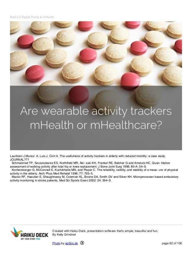 Med 2.0 Digital Divide & mHealth Lauritzen J,Munoz A, Luis J, Civit A. The usefulness of activity trackers in elderly with...