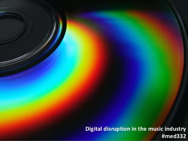 Digital disruption in the music industry #med332