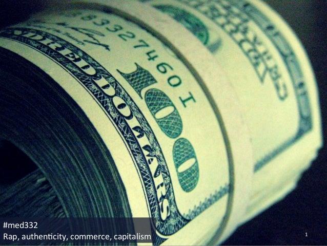 #med332  Rap,  authen0city,  commerce,  capitalism  1