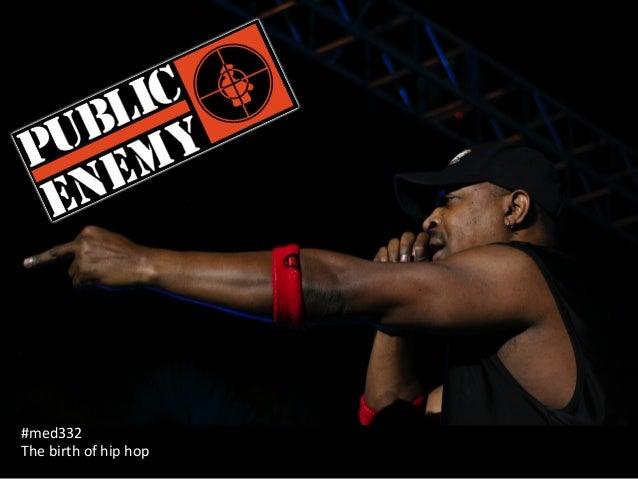 #med332  The  birth  of  hip  hop