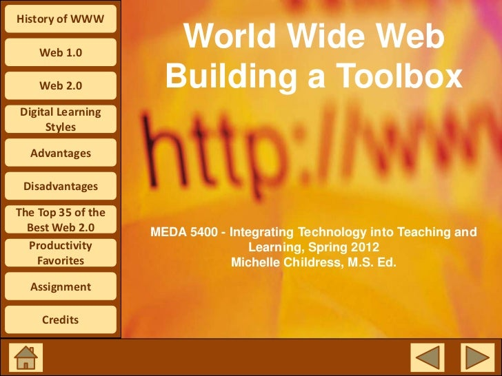 History of WWW    Web 1.0                       World Wide Web    Web 2.0           Building a ToolboxDigital Learning    ...