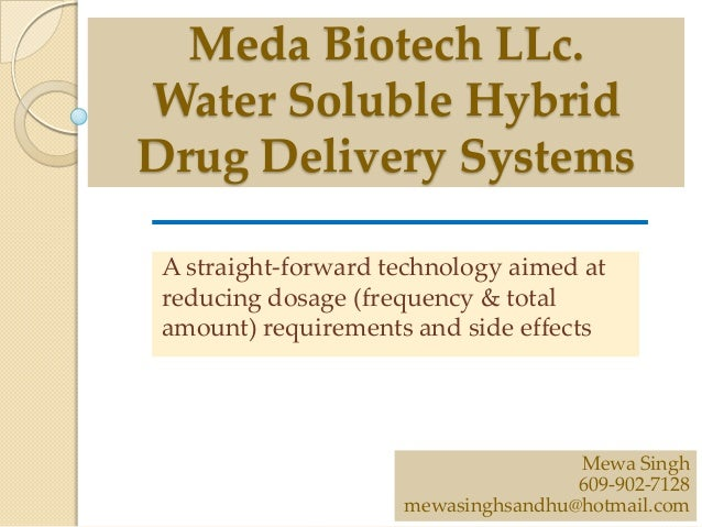 Meda Biotech LLc.Water Soluble HybridDrug Delivery Systems A straight-forward technology aimed at reducing dosage (frequen...