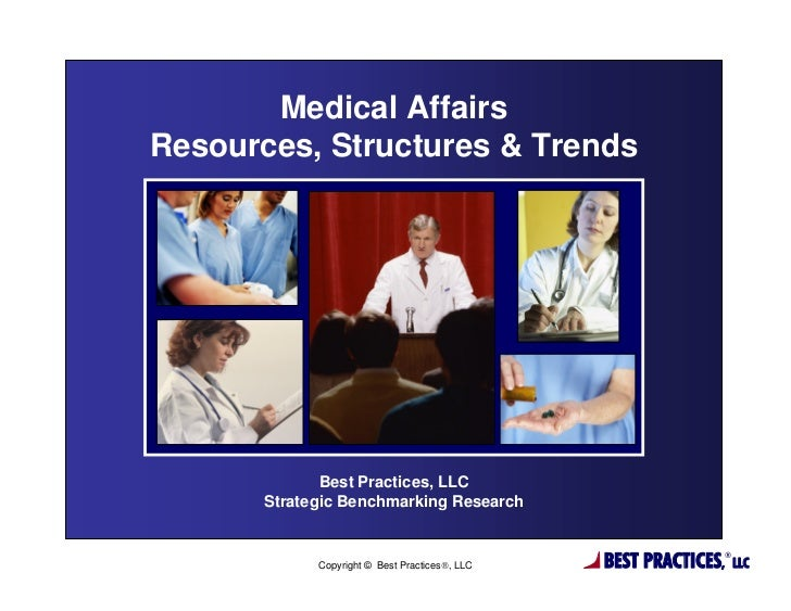 Medical AffairsResources, Structures & Trends              Best Practices, LLC       Strategic Benchmarking Research      ...
