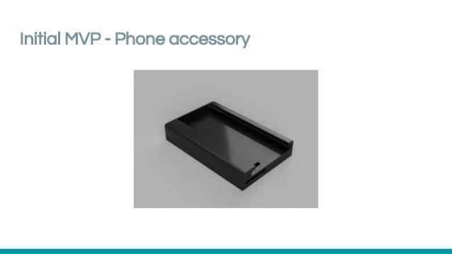 Initial MVP - Phone accessory