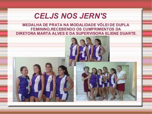 CELJS NOS JERN'S  MEDALHA DE PRATA NA MODALIDADE VÔLEI DE DUPLA  FEMININO,RECEBENDO OS CUMPRIMENTOS DA  DIRETORA MARTA ALV...