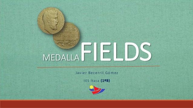 MEDALLAFIELDSJavier Becerril Gómez IES Ítaca (1ºB)