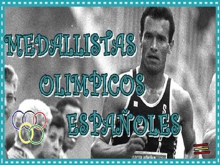 MedallistasOlímpicos Españoles    París 1900       Oro = 1       Plata = 1       Bronce= 0