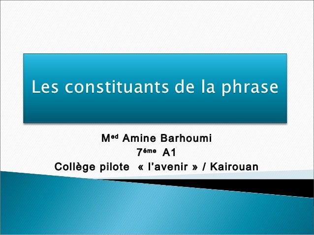 Med Amine Barhoumi  7éme A1  Collège pilote « l'avenir » / Kairouan