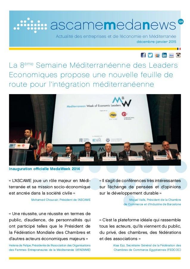 ascamemedanews Actualité des entreprises et de l'économie en Méditerranée décembre-janvier 2015 La 8ème Semaine Méditerran...