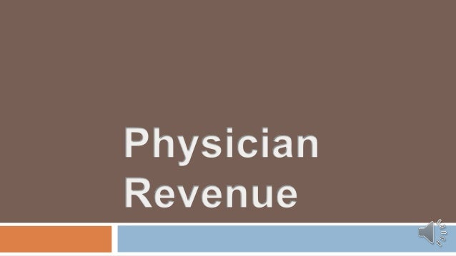  Understand  How physicians generate revenue  How medical billing works  Become familiar with  CPT coding  ICD coding