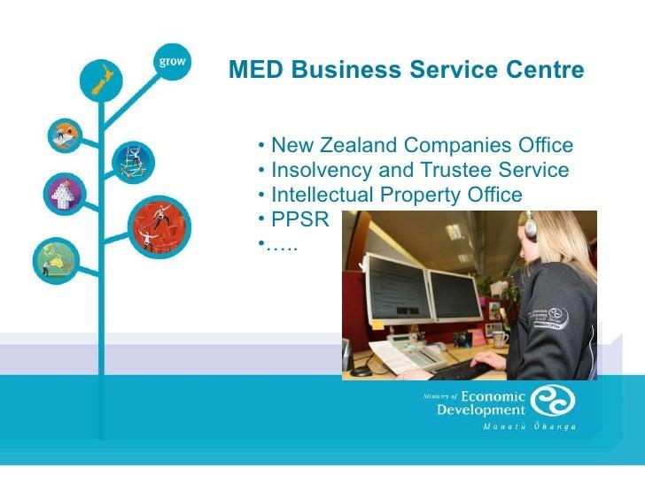 MED Business Service Centre <ul><li>New Zealand Companies Office </li></ul><ul><li>Insolvency and Trustee Service </li></u...