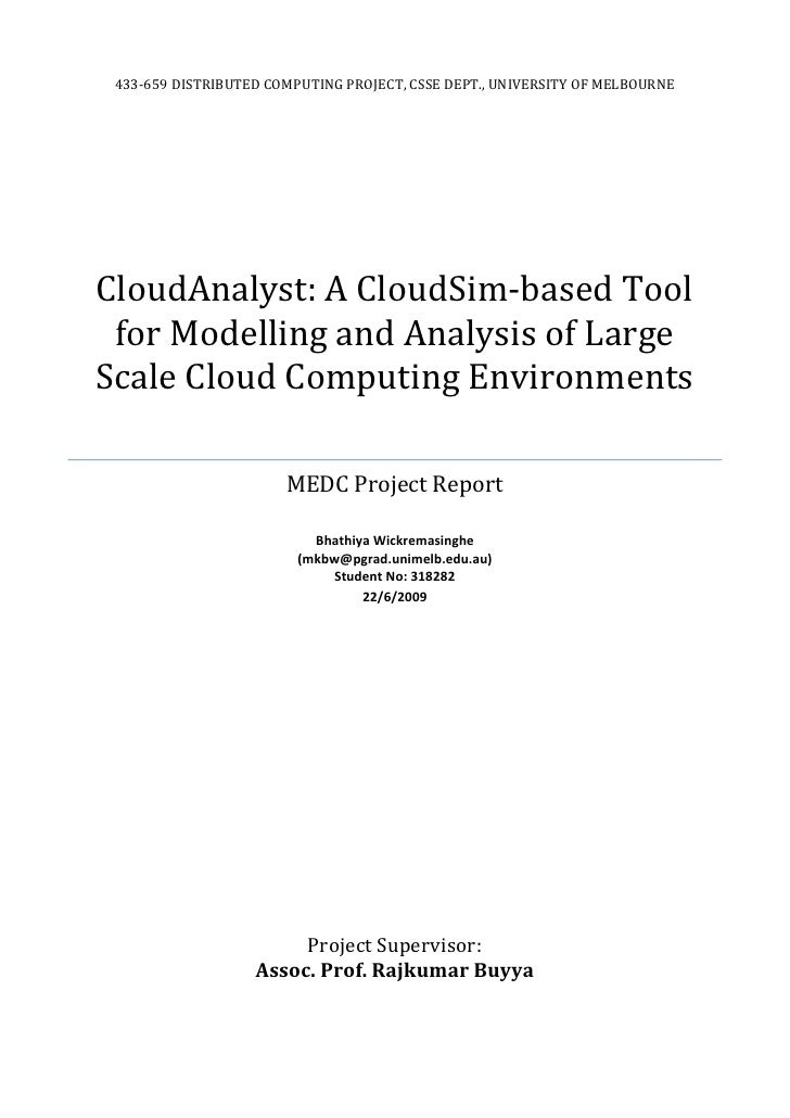433-659 DISTRIBUTED COMPUTING PROJECT, CSSE DEPT., UNIVERSITY OF MELBOURNECloudAnalyst: A CloudSim-based Tool for Modellin...