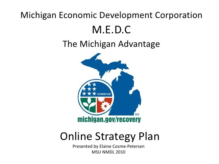 Michigan Economic Development Corporation                     M.E.D.C          The Michigan Advantage             Online S...