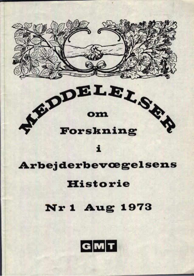 ç; á Forskning 1 Arbejderbevægelsens Historie Nr 1 Aug 1973 EEE