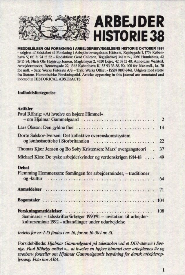 ARBEJ DER HISTORIE 38 MEDDELELSER OM FORSKNING I ARBEJDERBEVÆGELSENS HISTORIE OKTOBER 1991 - udgivet af Selskabet til Fors...