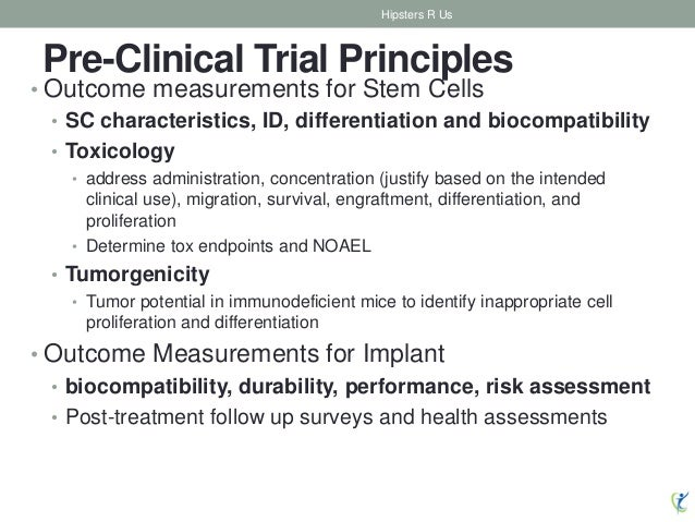 Pre-Clinical Trial Principles • Outcome measurements for Stem Cells • SC characteristics, ID, differentiation and biocompa...