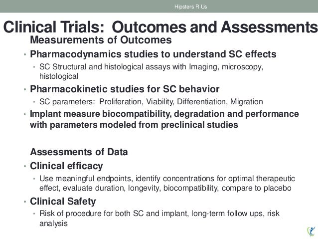 Clinical Trials: Outcomes and Assessments Measurements of Outcomes • Pharmacodynamics studies to understand SC effects • S...
