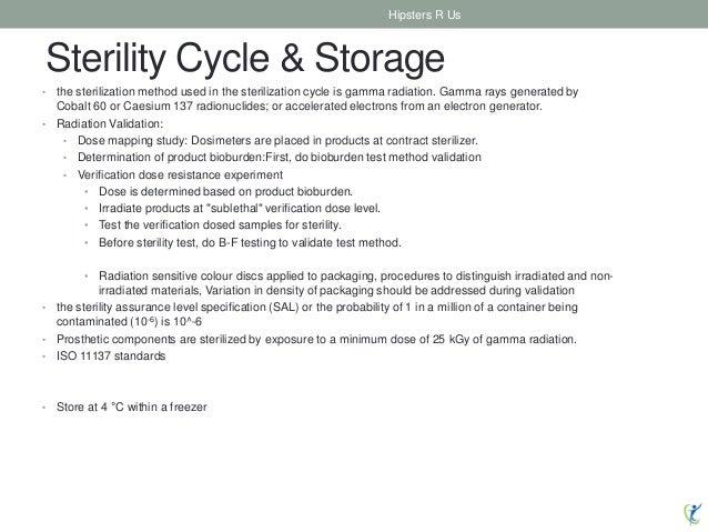 Sterility Cycle & Storage • the sterilization method used in the sterilization cycle is gamma radiation. Gamma rays genera...