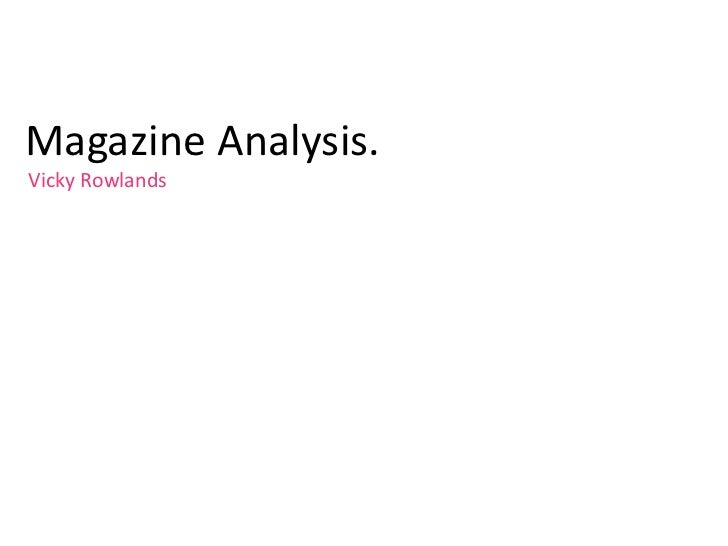 Magazine Analysis.<br />Vicky Rowlands<br />