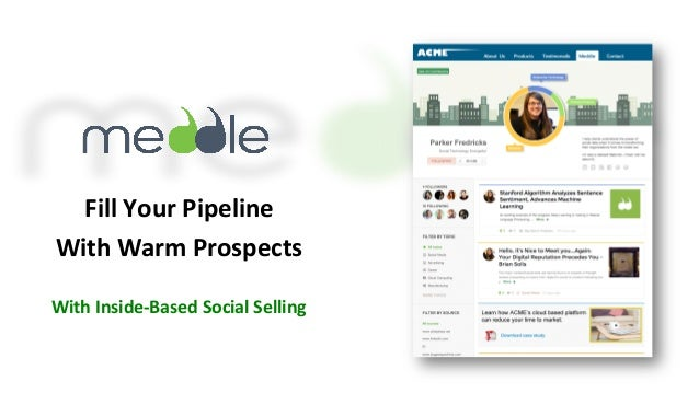 Fill  Your  Pipeline  With  Warm  Prospects  With  Inside-­‐Based  Social  Selling