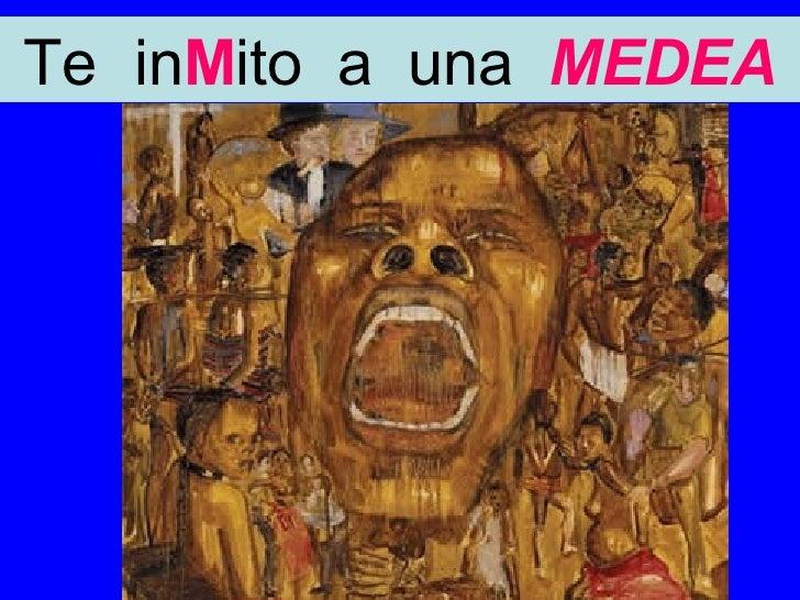 Te   in M ito  a  una  MEDEA
