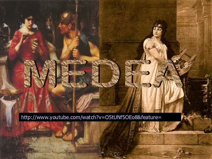 MEDEA http:// www.youtube.com / watch?v = O5tUNf5OEo8 & feature = related