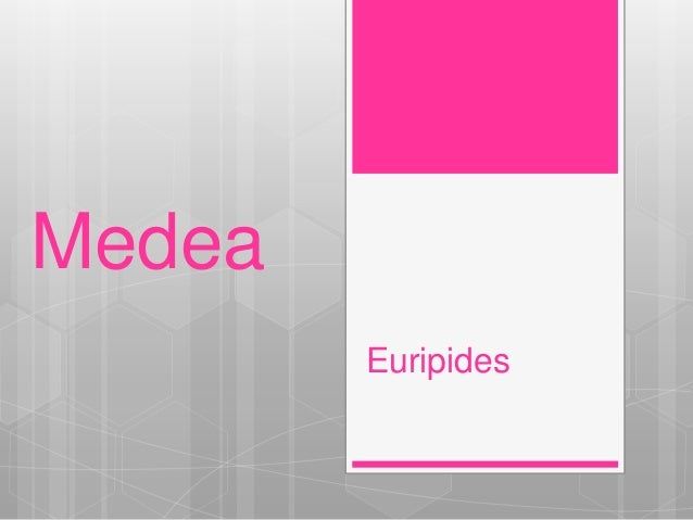 Greek Play Medea By Euripides: Critical - Essay Example