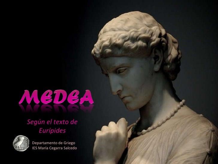 Según el texto de Eurípides Departamento de Griego IES María Cegarra Salcedo