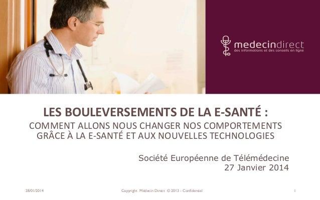 LES  BOULEVERSEMENTS  DE  LA  E-‐SANTÉ  :     COMMENT  ALLONS  NOUS  CHANGER  NOS  COMPORTEMENTS...