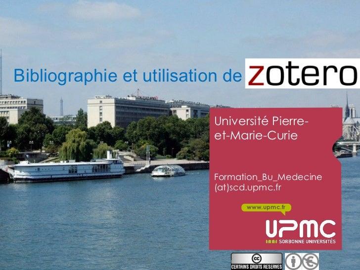 Bibliographie et utilisation de Zotero                          Université Pierre-                          et-Marie-Curie...