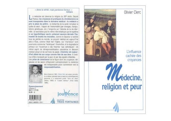 Olivier Clerc          LA MÉDECINE, LA RELIGION ET LA PEUR     L'influence cachée des croyances                    édition...
