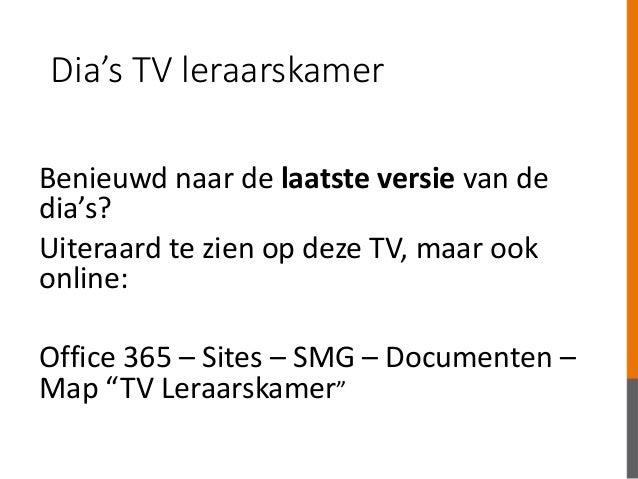 Dia's TV leraarskamer Benieuwd naar de laatste versie van de dia's? Uiteraard te zien op deze TV, maar ook online: Office ...