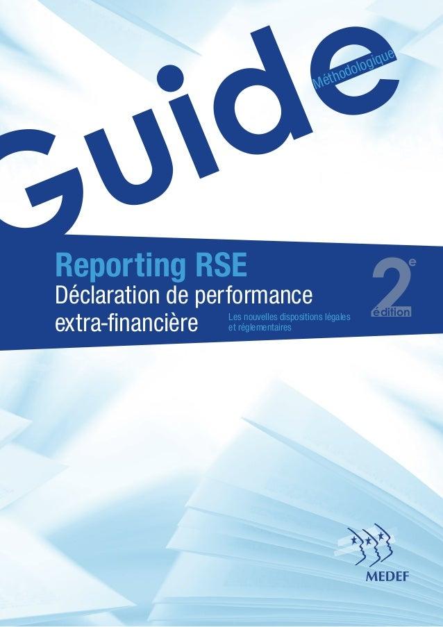 GuideMéthodologique Reporting RSE Déclaration de performance extra-financière Les nouvelles dispositions légales et réglem...