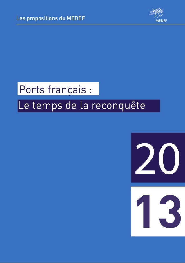 Les propositions du MEDEFPorts français :Le temps de la reconquête                                          20            ...