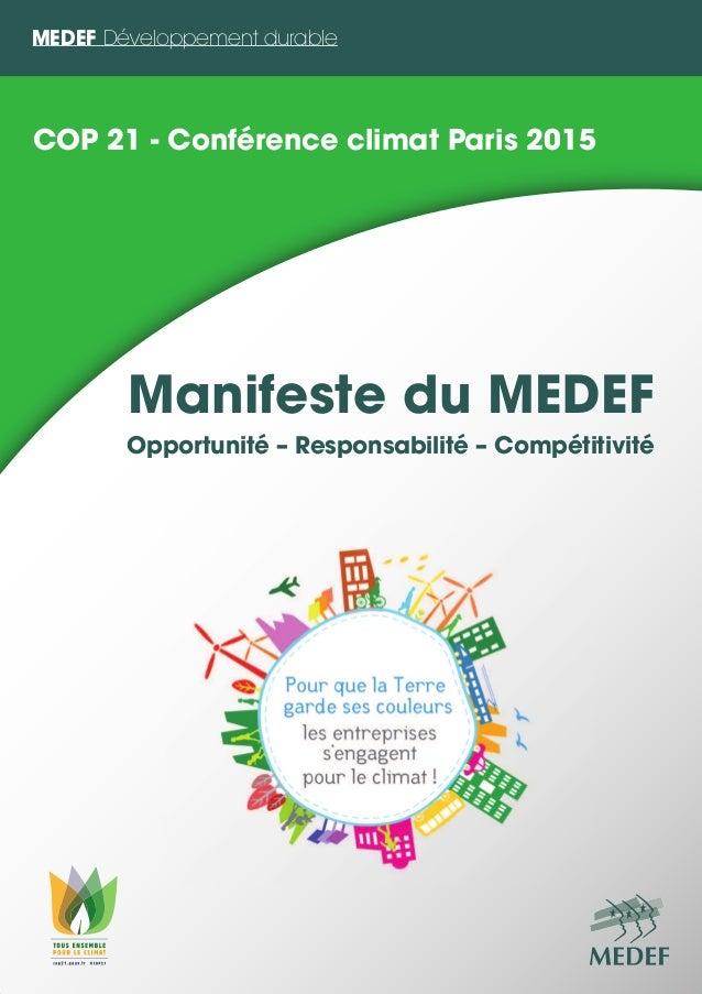 MEDEF Développement durable COP 21 - Conférence climat Paris 2015 Manifeste du MEDEF Opportunité – Responsabilité – Compét...