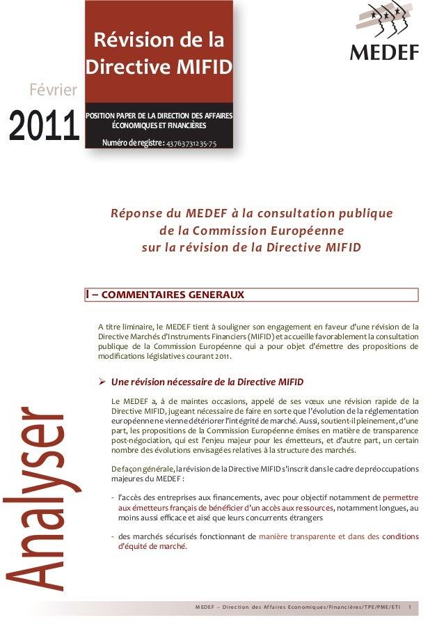 Révision de la Directive MIFIDAnalyser MEDEF – Direc tion des Affaires Economiques/Financières/TPE/PME/E TI 1 Réponse du M...