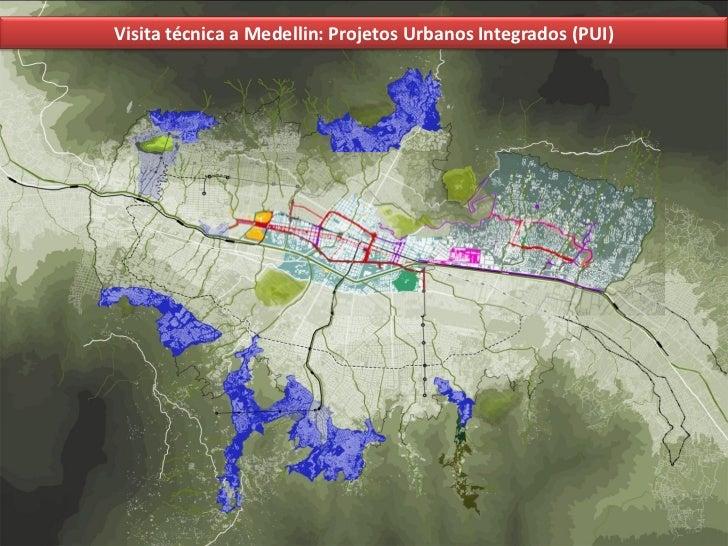 Visita técnica a Medellin: Projetos Urbanos Integrados (PUI)