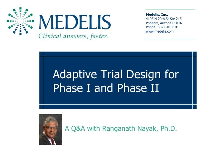 Adaptive Trial Design for Phase I and Phase II<br />A Q&A with RanganathNayak, Ph.D.<br />