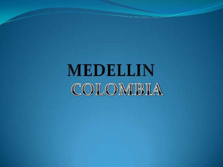 MEDELLIN<br />COLOMBIA<br />