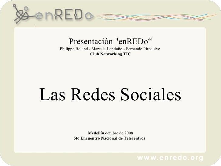 """Presentación """"enREDo"""" Philippe Boland -  Marcela Londoño - Fernando Piraquive  Club Networking TIC Las Redes Sociales..."""