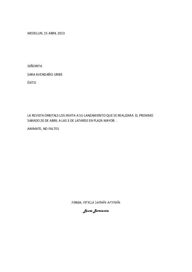 MEDELLIN, 15 ABRIL 2013SEÑORITASARA AVENDAÑO URIBEÉXITOLA REVISTA ORBITALS LOS INVITA A SU LANZAMIENTO QUE SE REALIZARA EL...