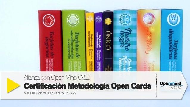 AlianzaconOpenMindC&E: Certificación Metodología Open Cards Medellín Colombia Octubre 27, 28 y 29