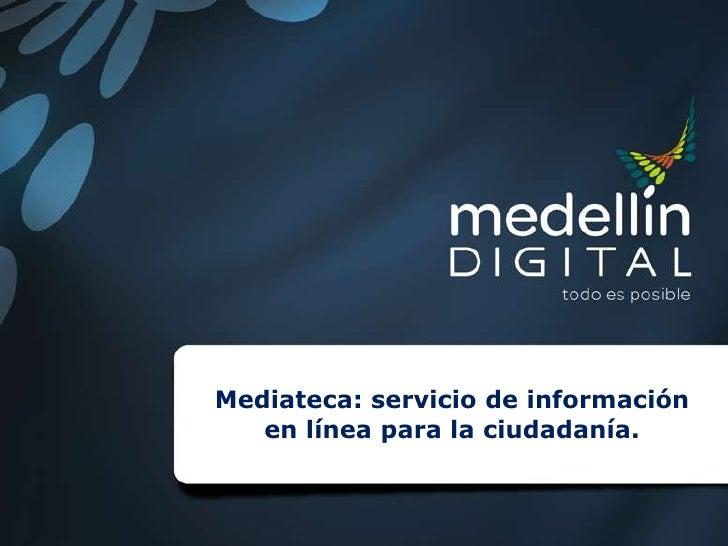 Mediateca: servicio de información en línea para la ciudadanía.<br />