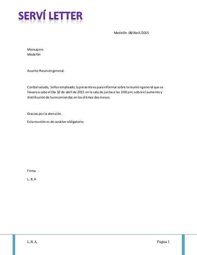 L, B, A, Página 1 Medellín 08/Abril/2015 Mensajero Medellín Asunto:Reunióngeneral. Cordial saludo, Señorempleado;lapresent...
