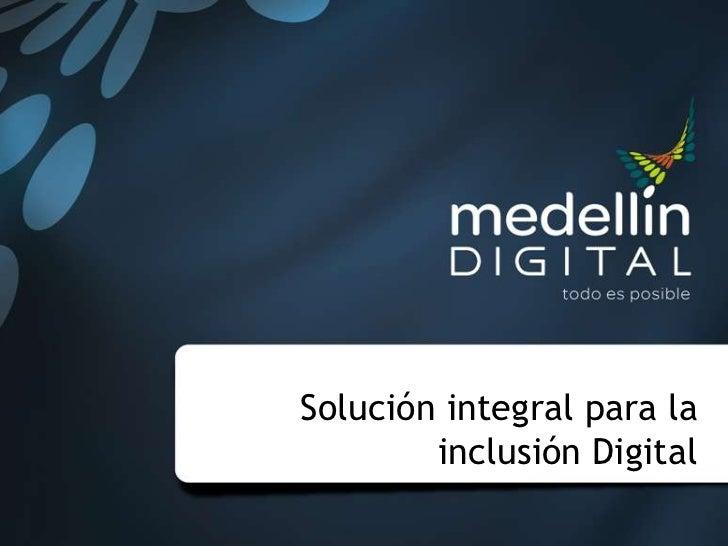 Solución integral para la inclusión Digital<br />