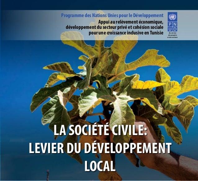 Programme des Nations Unies pour le Développement  LA SOCIÉTÉ CIVILE:  LEVIER DU DÉVELOPPEMENT  LOCAL  Au service  des peu...